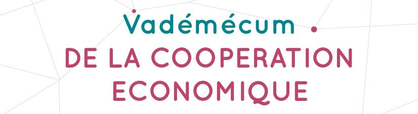 Le Vademecum De La Coopération économique Est Arrivé !