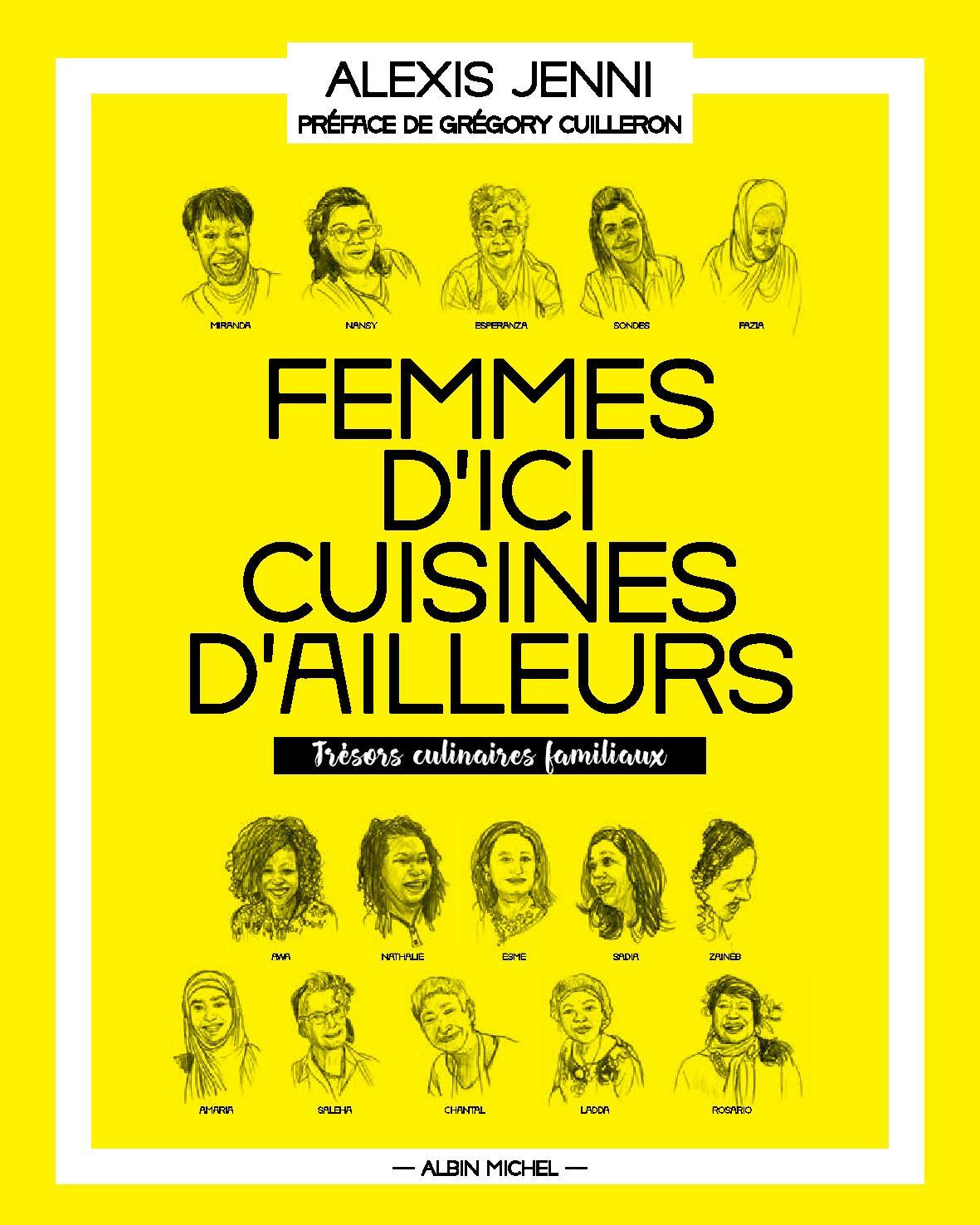 Sortie Du Livre «Femmes D'ici, Cuisines D'ailleurs» D'Alexis Jenni